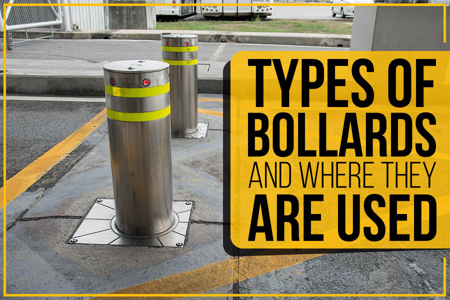 Types Of Bollards And Where They Are Used